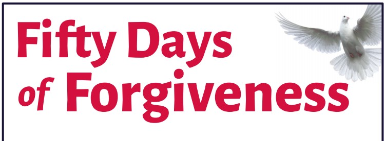 Fifty days of Forgiveness Sermon Series
